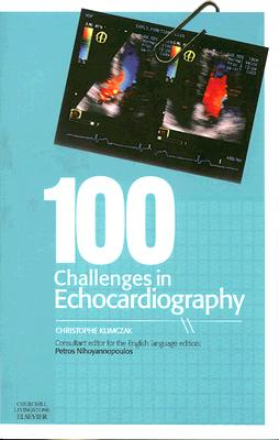 100 Challenges in Echocardiography By Klimczak, Christophe/ Nihoyannopoulos, Petros