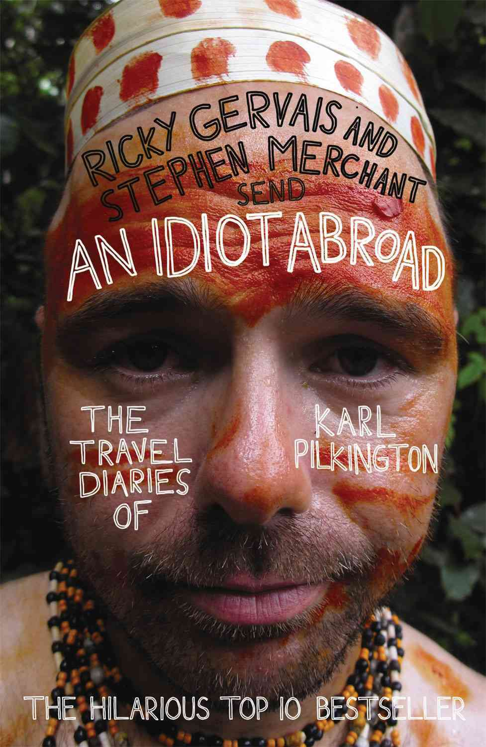 An Idiot Abroad By Pilkington, Karl